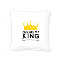 """16"""" You Are My King Cushion"""